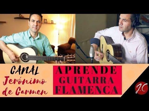 APRENDE GUITARRA FLAMENCA-JERÓNIMO DE CARMEN,CANAL FLAMENCO.