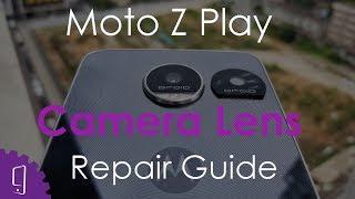 Moto Z Play Camera Lens Repair Guide