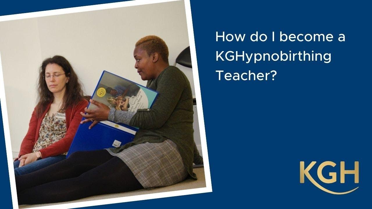 How do I become a KGHypnobirthing Teacher?