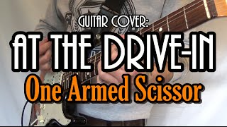 one armed scissor at the drive in guitar cover