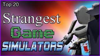 Top 20 Strangest Game Simulators