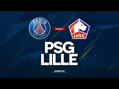 🔴 PSG - LILLE // ClubHouse ( Paris Vs Losc )