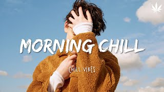 Morning vibes - Chill mix music morning ☕️ English songs chill vibes music playlist #4