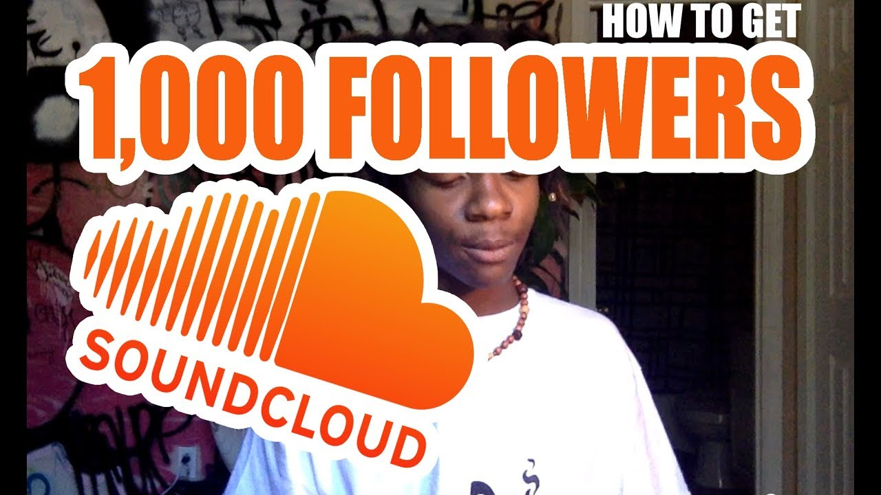 Artist Marketing - How To Get Your First 1,000 Followers On SOUNDCLOUD