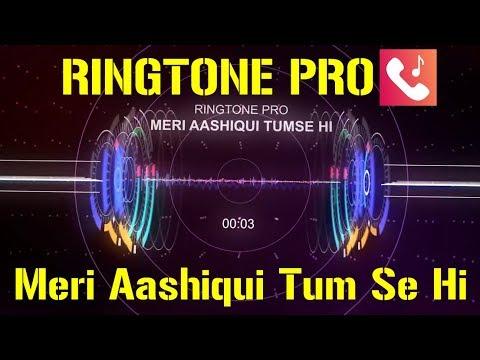 Meri Aashiqui Tum Se Hi Romantic Ringtone for Mobile || RINGTONE PRO || Free Ringtone