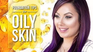 Foundation Tips for Oily Skin | Pretty Smart