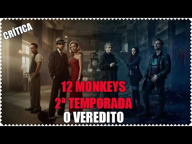 12 Monkeys - 2ª Temporada | Crítica/ O Verdito