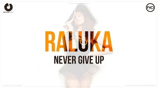 Raluka - Never Give Up (Lyric Video)