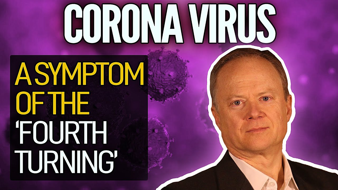 The Social Upheaval Caused By The Coronavirus Is A Symptom Of The 'Fourth Turning' - Peak