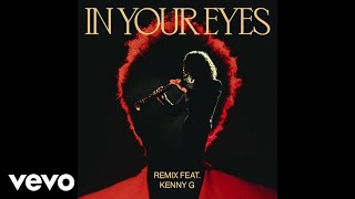 The Weeknd - In Your Eyes (Remix / Audio) ft. Kenny G