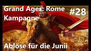 Grand Ages: Rome Kampagne #28 Ablöse für die Junii Teil 1 [Deutsch/HD/Gameplay]