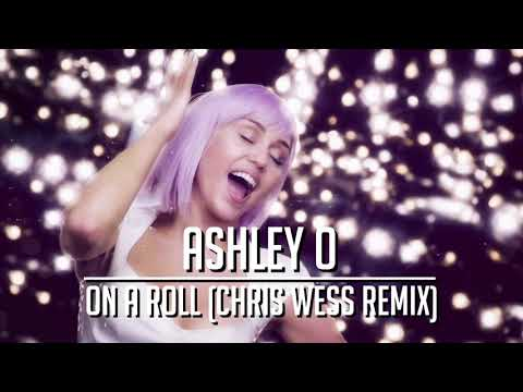Ashley O (Miley Cyrus) - On A Roll (Chris Wess Remix)