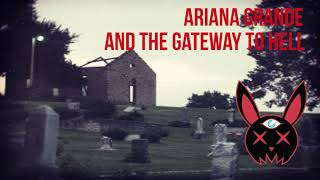 Ariana Grande And The Gateway To Hell