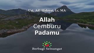 Download Allah Cemburu Padamu - Ust. Adi Hidayat Lc, MA
