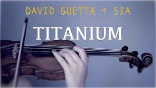 David Guetta, Sia - Titanium For Violin And Piano  Cover