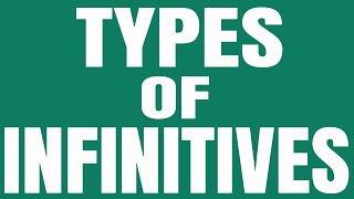 TYPES OF INFINITIVES  IN ENGLISH - Full, Bare & Split Infinitives with examples & a simple quiz