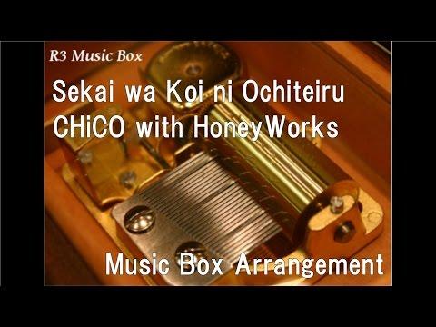 Sekai wa Koi ni Ochiteiru/CHiCO with HoneyWorks [Music Box]