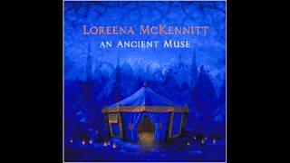 Loreena McKennitt - Beneath a Phrygian Sky