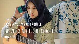 Taylor Swift - I Knew You Were Trouble (Acoustic Cover) Qhansa