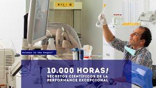 CIENCIA PARA LA GENTE: 10.000 HORAS!: Secretos científicos de la alta performance - Ernesto Prieto