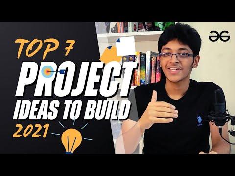 Top 7 Projects Ideas to Build in 2021 | Ishan Sharma | GeeksforGeeks