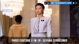 Paris Couture Fall/Winter 2018 - Ulyana Sergeenko   FashionTV   FTV