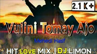 Vulini Tomay Ajo Vulini Ami |DJ Limon | Hit Love Mix | 2019 Bangla Dj Remix
