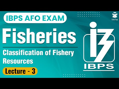 Fisheries Lecture 3 - Classification Of Fishery Resources   IBPS AFO   NABARD Gr A