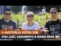 AUSTRALIANOS VOTAM SIM PELA LEGALIZAÇÃO DO CASAMENTO GAY #147