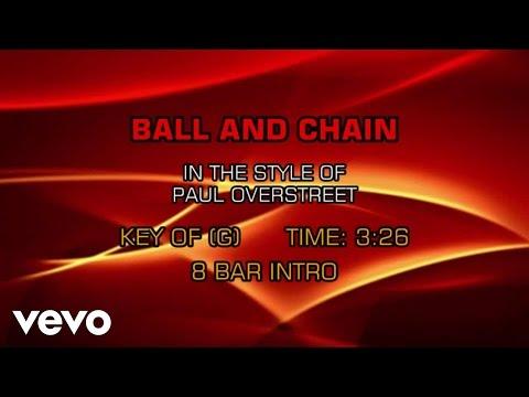 Paul Overstreet - Ball And Chain (Karaoke)