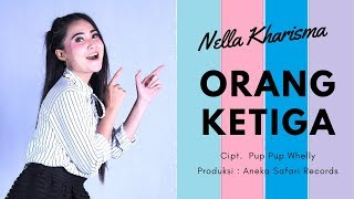 Orang Ketiga - Nella Kharisma ( Official Music Video ANEKA SAFARI ) #music