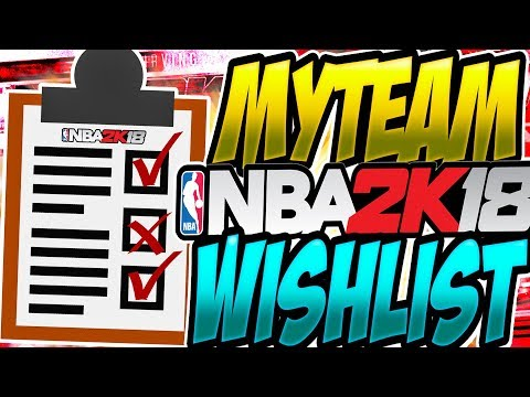 NBA 2K18 MYTEAM WISHLIST! EVERYTHING IT'S GOT TO HAVE FOR IT TO BE SUCCESSFUL IN 2K18!