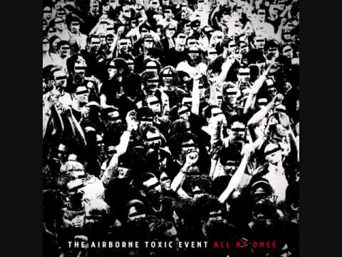 The Airborne Toxic Event-All I Ever Wanted-Album Version-Lyrics