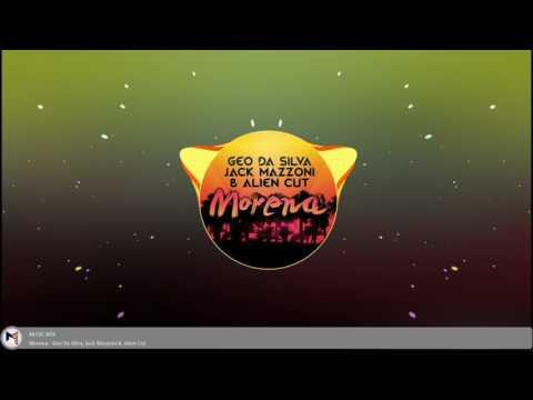 Morena - Geo Da Silva, Jack Mazzoni & Alien Cut