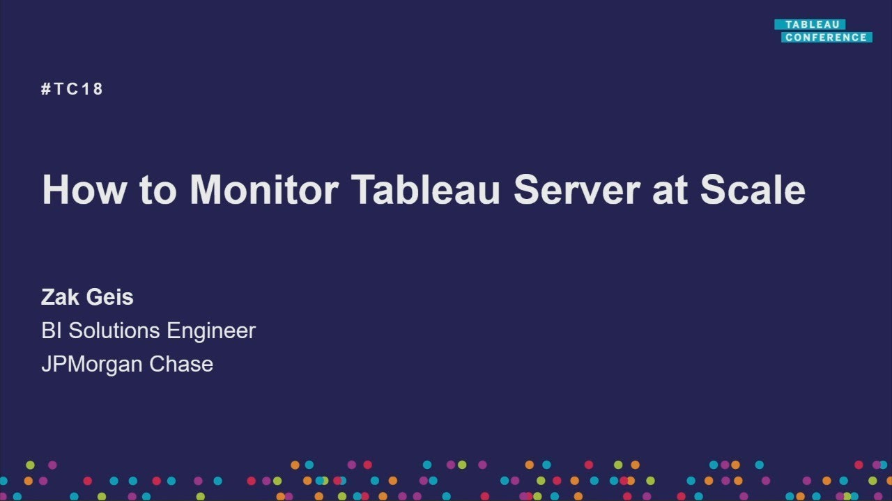 JPMorgan Chase | How to monitor Tableau Server at scale