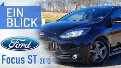 Ford Focus ST MK3 2012 - Sportliches Weltauto oder Allerweltsauto? Vorstellung, Test & Kaufberatung