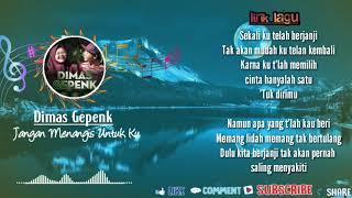 Download JANGAN MENANGIS UNTUK KU - DIMAS GEPENG COVER + LIRIK LAGU