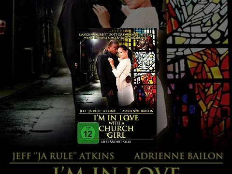 I'm in Love with a Church Girl - Liebe ändert alles
