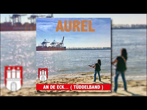 Aurel - An de Eck... (Tüddelband) [Official Audio] (D7/7us)