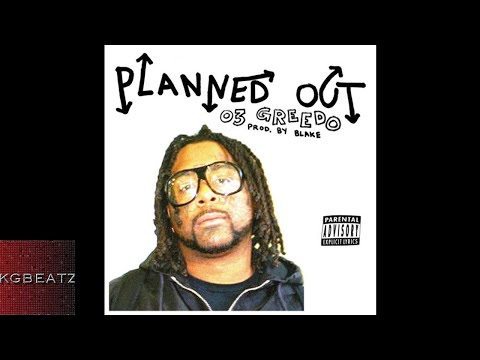 03 Greedo - Planned Out [New 2018]