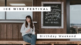 Vlog #1/ Week of February 19th/ Ice Wine Festival and Birthday