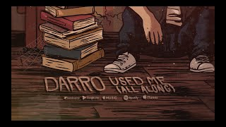 Darro - Used Me (all along) Official Lyric Video