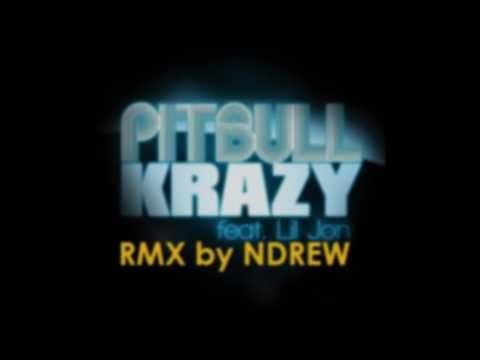 Pitbull - Krazy feat. Lil' Jon REMIX