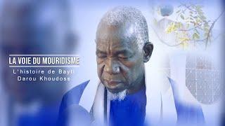 La voie du Mouridisme #1   l'histoire de Bayti Darou Khoudoss