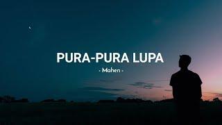 Mahen - Pura-pura Lupa  Lyrics