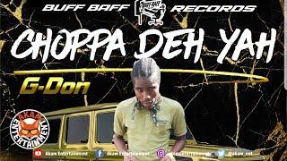 G-Don - Choppa Deh Yah [Glife Riddim] May 2019