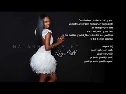 Natasha Mosley- Kiss Goodbye (Lyrics)