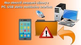 Ako obnoviť zmazané súbory z PC, USB alebo mobilného telefónu