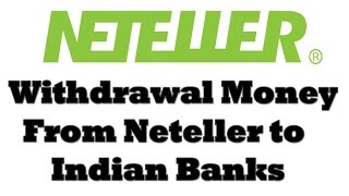 How to Withdrawal Money from Neteller to Indian Banks account Part 2