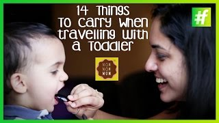 14 Things To Carry When travelling with a Toddler | Nameeta Sohoni|#fame food?
